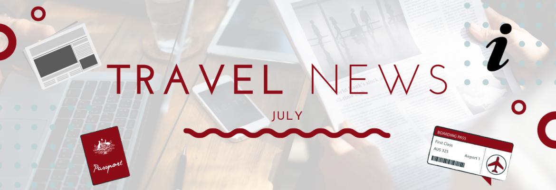 Travel News: July